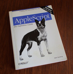 AppleScript - The Definitive Guide (Second Edition)