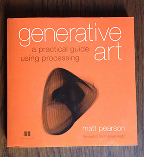 Generative Art, a Practical Guide Using Processing